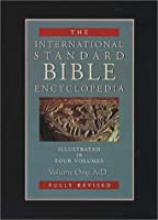 International Standard Bible Encyclopedia: A-D (International Standard Bible Encyclopedia (Wbeerdmans))