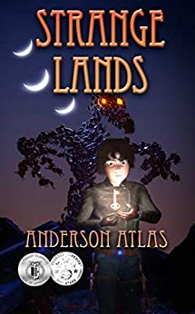 Strange Lands: YA Otherworldly Fantasy Adventure (Heroes of Distant Planets Book 1) by [Anderson Atlas]