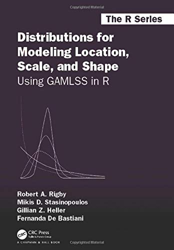 Compare Textbook Prices for Distributions for Modeling Location, Scale, and Shape: Using GAMLSS in R Chapman & Hall/CRC The R Series 1 Edition ISBN 9780367278847 by Rigby, Robert A.,Stasinopoulos, Mikis D.,Heller, Gillian Z.,De Bastiani, Fernanda