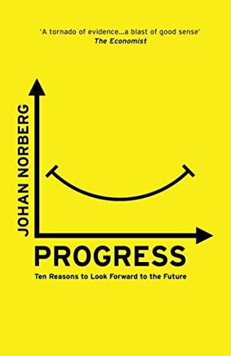 Progress: Ten Reasons to Look Forward to the Future (English Edition)