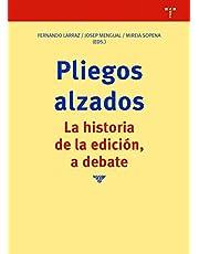 pliegos alzados. La Historia De La edición, A Debate: 354 (Biblioteconomía y Administración Cultural)