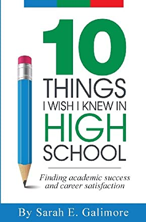 10 Things I Wish I Knew In High School