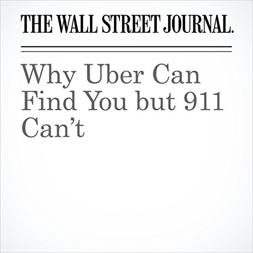 Why Uber Can Find You but 911 Can't copertina