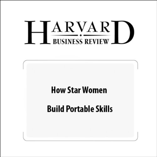 How Star Women Build Portable Skills (Harvard Business Review) audiobook cover art
