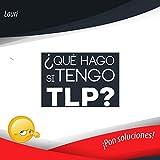 ¿Qué hago si tengo TLP?: ¡Pon soluciones!