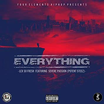 Everything (feat. Severe Passion Potent Steez)