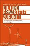 Energiewende und Megatrends: Wechselwirkungen von globaler Gesellschaftsentwicklung und Nachhaltigkeit (Edition Politik, Bd. 93)