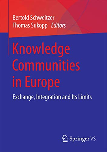 Knowledge Communities in Europe: Exchange, Integration and Its Limits