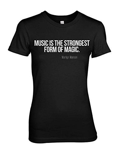 Music is The Strongest Form of Magic Marilyn Manson Zitat Damen T-Shirt Schwarz Medium