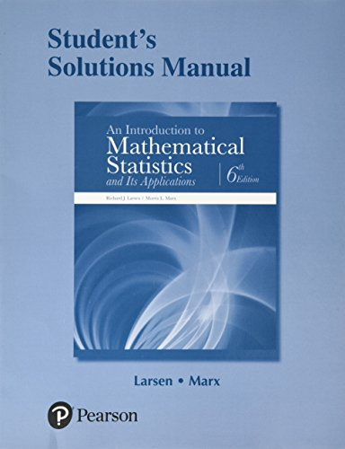 Student's Solutions Manual for An Introduction to Mathematical Statistics and Its Applications