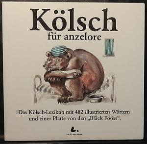 Kölsch für anzelore : das Kölsch-Lexikon mit 482 illustrierten Wörtern und einer Platte von den