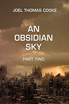 An Obsidian Sky: Part Two (The Obsidius Chronicle Book 2) by [Joel Cooke]