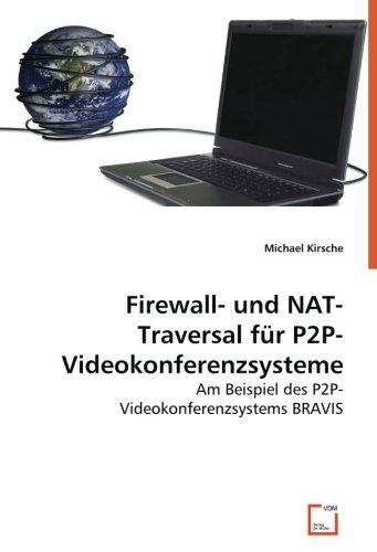 Firewall- und NAT-Traversal für P2P-Videokonferenzsysteme: Am Beispiel des P2P-Videokonferenzsystems BRAVIS