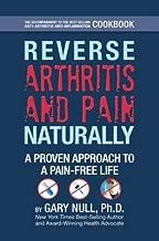 Reverse Arthritis & Pain Naturally( A Proven Approach to a Pain-Free Life)[REVERSE ARTHRITIS & PAIN NATUR][Hardcover]