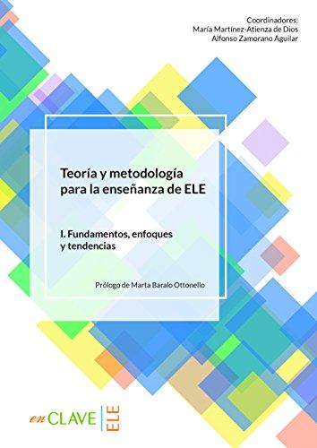 Teoría y metodología para la enseñanza del ELE - vol. 1: volumen I. Fundamentos, enfoques y tendencias (Didáctica)