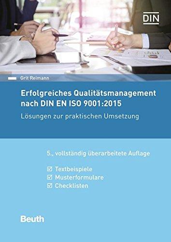 Erfolgreiches Qualitätsmanagement nach DIN EN ISO 9001:2015: Lösungen zur praktischen Umsetzung Textbeispiele, Musterformulare, Checklisten (Beuth Praxis)