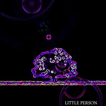 Little Person (feat. Andrew Crago, Tom Botting & Tim Firth)