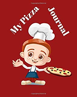My Pizza Journal: ULTIMATE Pizza Expert Journal Notebook to rate all your pizza places!