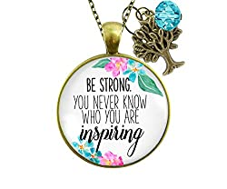 Be Strong You Never Know Meaningful Jewelry
