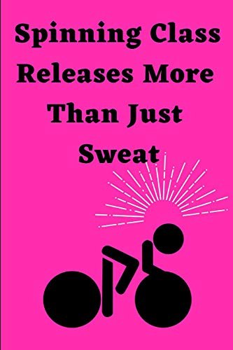 Spinning Class Releases More Than Just Sweat: Spin Class Journal Undated Diary Planner