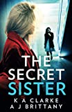 THE SECRET SISTER: An utterly gripping psychological thriller perfect for fans of Shalini Boland and Lisa Jewell