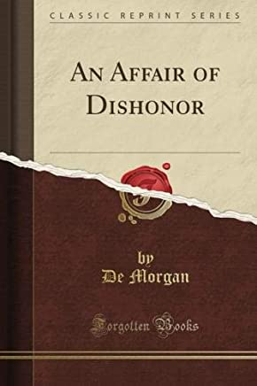 An Affair of Dishonor (Classic Reprint)