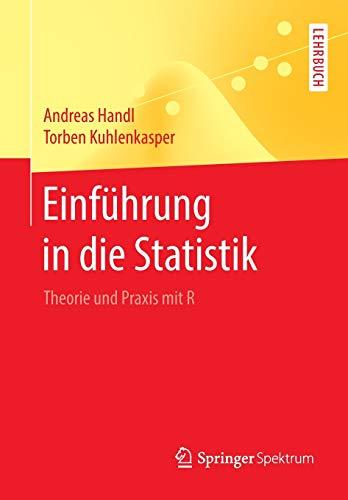 Einführung in die Statistik: Theorie und Praxis mit R