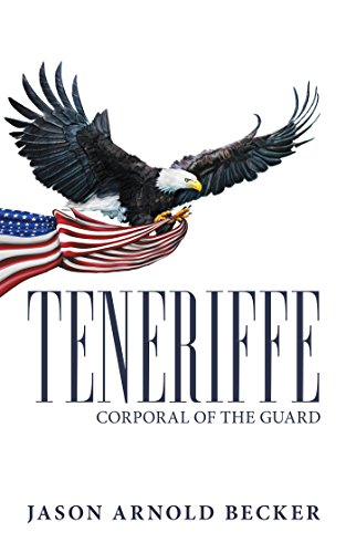 Teneriffe: Corporal of the Guard (English Edition)