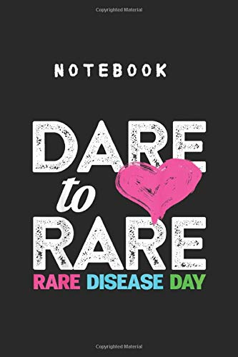 Notebook: Dare To Rare Rare Disease Day Awareness College Ruled Lined Journal Notebook to Take Note and Diary for Kid Men and Women Size 6inch x 9inch