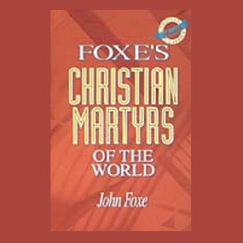 Foxe's Christian Martyrs of the World cover art