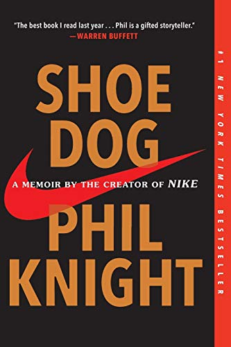 Shoe Dog: A Memoir by the Creato...