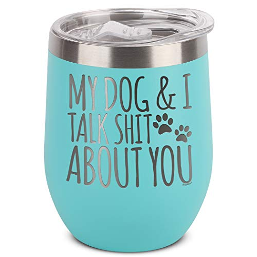 Shop4Ever My Dog & I Talk About You Engraved Insulated Stainless Steel Wine Tumbler with Lid (Teal)