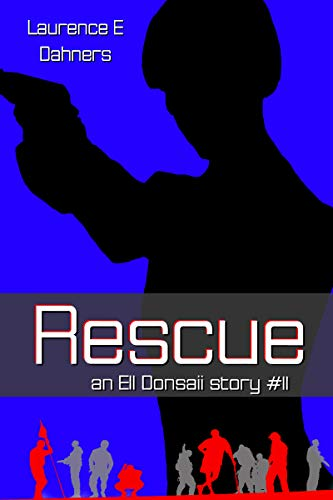 Rescue (an Ell Donsaii story #11)...