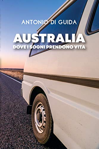 AUSTRALIA: Dove i sogni prendono vita