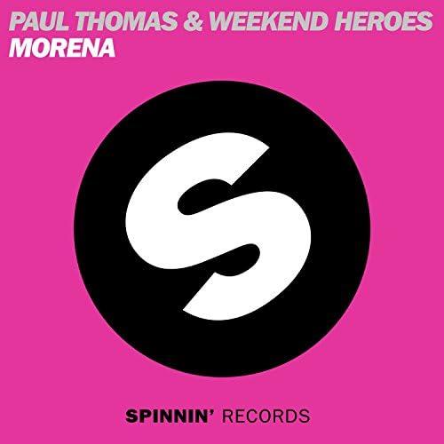 Weekend Heroes & Paul Thomas