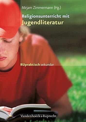 Religionsunterricht praktisch mit Jugendliteratur. Materialien für die Sekundarstufe I (Lernmaterialien) (RU praktisch sekundar)