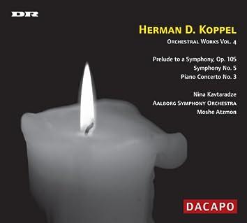 KOPPEL: Symphony No. 5 / Piano Concerto No. 3
