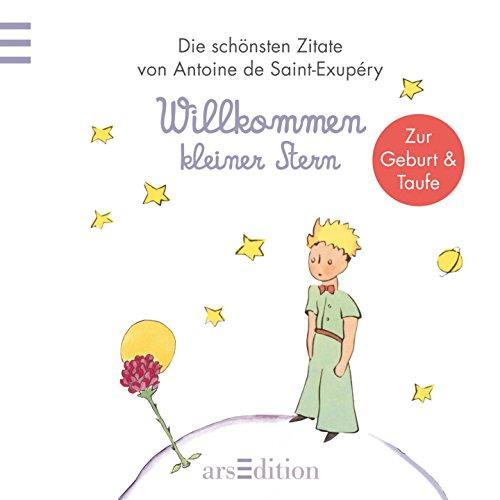Willkommen kleiner Stern: Der Kleine Prinz zur Taufe/Geburt (Kleiner Prinz Minibücher)