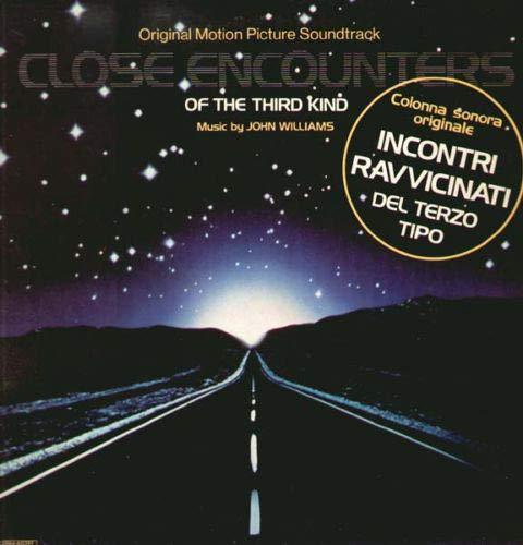John Williams – Close Encounters Of The Third Kind (Original Motion Picture Soundtrack) - Incontri Ravvicinati Del Terzo Tipo (Colonna Sonora Originale)