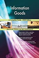 Information Goods A Complete Guide - 2020 Edition