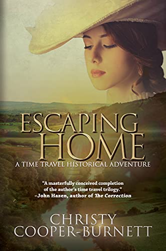 Escaping Home: A Time Travel Historical Adventure (A Christine Stewart Time Travel Adventure Book 3) by [Christy Cooper-Burnett]