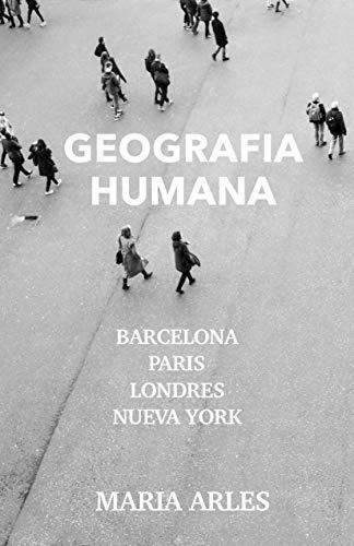 Geografia humana: Barcelona, Paris, Londres y Nueva York