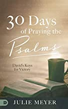 30 Days of Praying the Psalms: King David's Keys for Victory