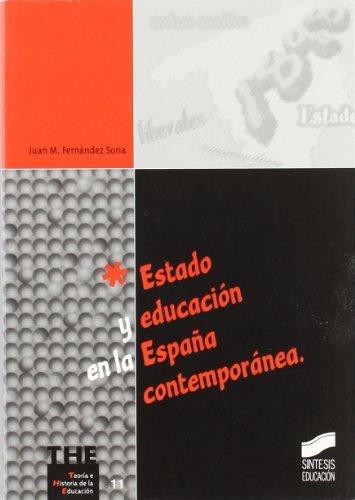 Estado y educación en la España contemporánea (Teoría e historia ...