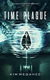Time Plague: A Marc McKnight Time Travel Adventure (Marc McKnight Time Travel Adventures Book 4)