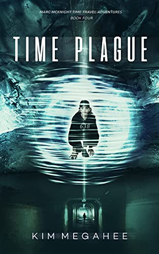 Time Plague: Marc McKnight Time Travel Adventures