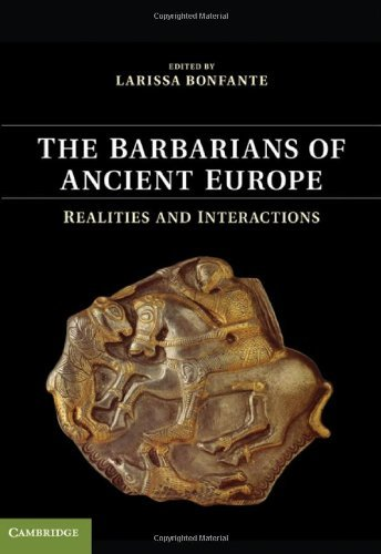 Larissa Bonfante'sThe Barbarians of Ancient Europe: Realities and Interactions [Hardcover]2011