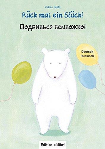 Rück mal ein Stück!: Kinderbuch Deutsch-Russisch