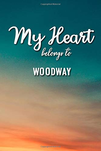 My heart Belongs To Woodway: Lined Notebook / Journal Gift, 120 Pages, 6x9, Soft Cover, Matte Finish