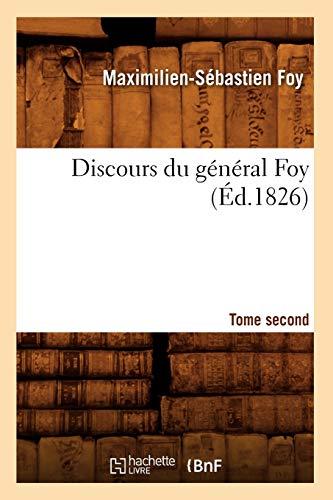 S., F: Discours Du Général Foy. Tome Second (Éd.1826) (Sciences Sociales)